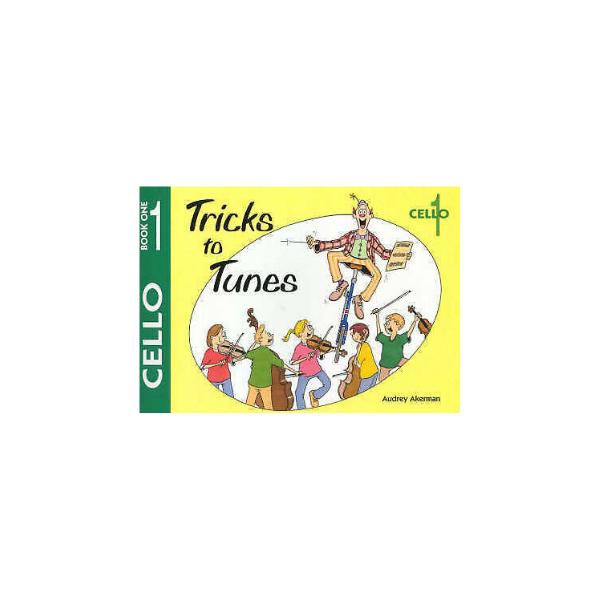 Tricks to Tunes Cello Book 1